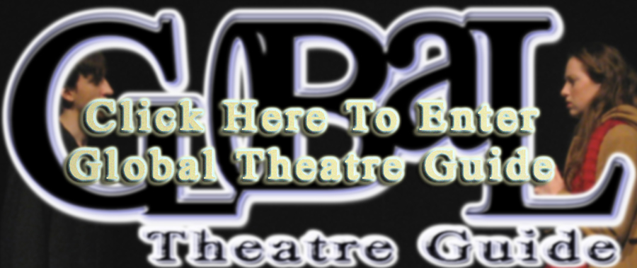 Locate your local theatre within the United States, Cananda or United Kingdom with the Global Theatre Guide